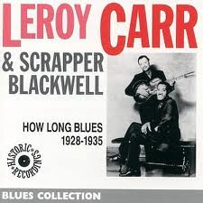 Scrapper Blackwell and Leroy Carr