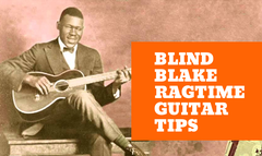 Blind Blake Guitar Tips