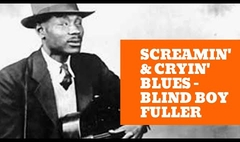 Screamin' & Cryin' Blues - Blind Boy Fuller